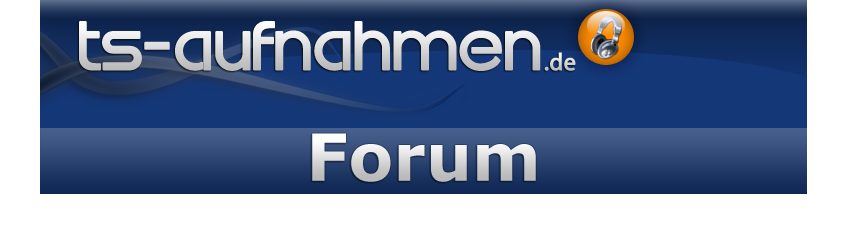 Das Forum zu ts-aufnahmen.de